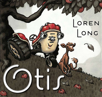 Otis - written and illustrated by Loren Long